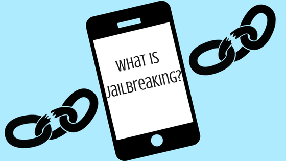 Cell Phone Jailbreaking: What Is It and Should It Be Done?